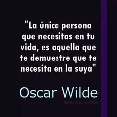 La única persona q necesitas. Oscar Wilde Girl Quotes, Woman Quotes, Sexy Love Quotes, Oscar Wilde Quotes, Healthy Relationship Tips, Sayings And Phrases, Happy Birthday Funny, Message Quotes, Spanish Quotes