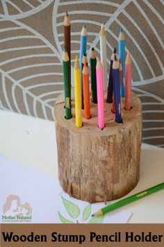 DIY Wooden Stump Pencil Holder | Mother Natured This looks like it could be a good beginner wood working project?  Requires use of a drill.