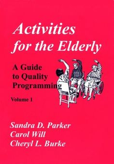 Activities for the Elderly: A Guide to Quality Programming