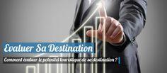Comment évaluer le potentiel touristique de sa destination ?