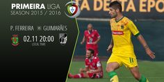 PRIMEIRA LIGA SEASON 2015/16 The game is ON!! P.FERREIRA vs GUIMARAES. BET AND WIN.. www.betboro.com