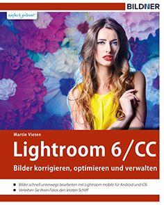 Lightroom 6 und CC: Bilder korrigieren, optimieren und verwalten von Martin Vieten http://www.amazon.de/dp/B018XDVB08/ref=cm_sw_r_pi_dp_xN2fxb0DRYCMK