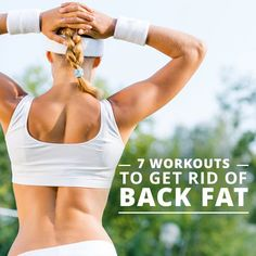 7 Workouts to Get Rid of Back Fat. #backfat #workouts