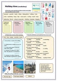 "This worksheet was made as an extra activity when you teach or revise the following topics ""Holidays"" and ""Travelling"". It consists of four exercises with the answer key on page 2. - ESL worksheets"