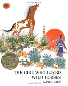 The Girl Who Loved Wild Horses: Amazon.de: Paul Goble: Fremdsprachige Bücher