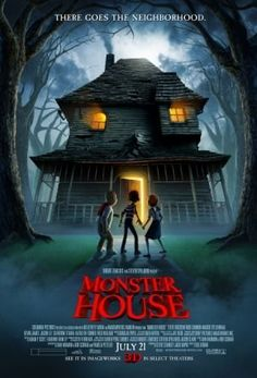 "Monster House ~ ""Three teens discover that their neighbor's house is really a living, breathing, scary monster."""