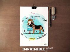 imprimible: la vida es mucho mejor con un perro alrededor