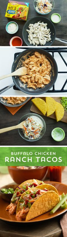 Bring your favorite party dip to the dinner table! These Buffalo Chicken Ranch Tacos are the perfect combination of two classic favorites. Follow our simple buffalo chicken recipe, then fill Old El Paso Stand 'N Stuff™ bold Ranch Taco Shells and top with your favorite coleslaw and ranch sauce! This easy recipe comes together with 6 simple ingredients, in just 10 minutes!