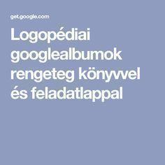 Logopédiai googlealbumok rengeteg könyvvel és feladatlappal