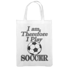 Funny Soccer Futbol I Am Therefore I Play Grocery Bag This funny design for the soccer - futbol ball fan, player or coach on your gift list features a black and white ball with white and black text - I am Therefore I Play. Great gift for a player, fan, team or coach.