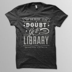 The only reason I am not going to buy this shirt is that Ron said it ABOUT Hermione. It is not a Hermione quote.