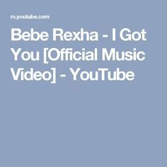 Bebe Rexha - I Got You  Official Music Video  - YouTube Lyrics 51cd261bdaf7
