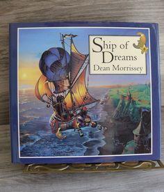 Ship of Dreams Dean Morrissey 1994 HC/DJ Amazing Illustrations & Great Story $11.99