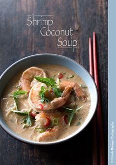 A quick and very easy recipe for a delicious, flavorful and spicy shrimp coconut soup.