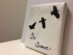 Divergent Be Brave Painting by DustedBunnies on Etsy, $15.00