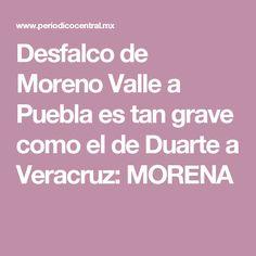 Desfalco de Moreno Valle a Puebla es tan grave como el de Duarte a Veracruz: MORENA