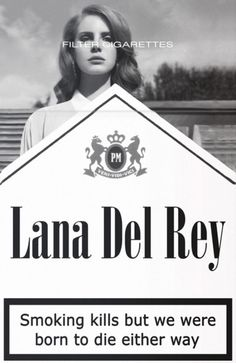 Lana Del Rey Smoking Quotes By Mr