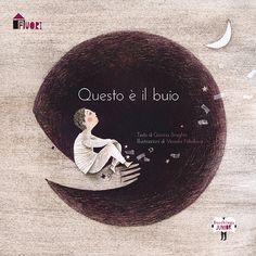 Questo è il buio Collana Fuori testo di Gianna Braghin, illustrazioni di Vessela Nikolova
