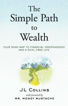 Book Review: The Simple Path to Wealth is an elegant guide to investing and wealth building, that is both educational and a joy to read.