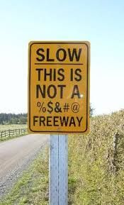 Image result for slow signs driveways humorous