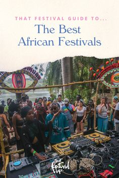 The Best Music Festivals in Africa You Have To Experience - That Festival Life • Worldwide Festival Blogger Time Out Magazine, Festival Guide, Favourite Festival, Festivals Around The World, International Festival, Music Festivals, Under The Stars, Culture Travel, North Africa