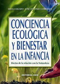 Conciencia ecológica y bienestar en la infancia : efectos de la relación con la naturaleza / Silvia Collado, José Antonio Corraliza
