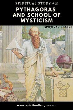 Pythagoras and School of Mysticism Spiritual Stories, Spiritual Teachers, Spiritual Awakening, Mystic, Egypt, Greek, Spirituality, Knowledge, Training