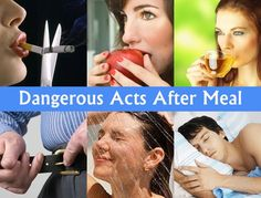 The 7 Dangerous Acts after meal