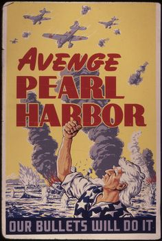 Avenge Pearl Harbor. Our bullets will do it, ca. 1942 - ca. 1943 by The U.S. National Archives, via Flickr