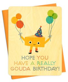 Night Owl Paper Goods|Hope you have a really Gouda birthday!