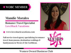 Mandie Morales - Romance Travel Specialist - LoveShack Vacations http://www.wobcmember.com/2015/03/mandie-morales-romance-travel.html