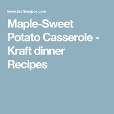 Delight in this rich Maple-Sweet Potato Casserole recipe tonight. The perfect side dish, our Maple-Sweet Potato Casserole can also be made ahead. Sweet Potato Pecan, Sweet Potato Casserole, Casserole Dishes, Kraft Dinner Recipes, Pie Fillings, Recipe Tonight, Dinner Side Dishes, Peeling Potatoes, Cooking Instructions