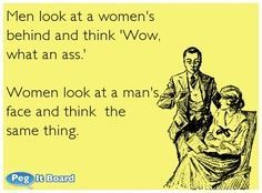 Men see and think, Women see and think............