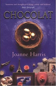 Chocolat, Joanne Harris. Amazing book better then the movie!!!