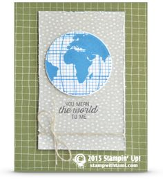 SNEAK PEEK: You Mean the World to Me Card | Stampin Up Demonstrator - Tami White - Stamp With Tami Crafting and Card-Making Stampin Up blog