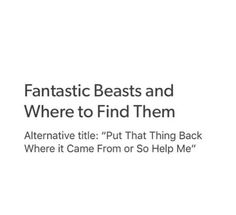 Fantastic Beasts and Where to Find Them alternative title