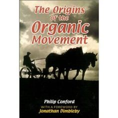 With recent media hysteria and public concern about BSE and genetically-modified crops, we could be forgiven for thinking that the upsurge of interest in organic farming is a reflection of modern debate, and a vindication of what left-wing alternative groups have been advocating for years.