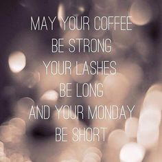 May your coffee be strong, your lashes be long and your Monday be short. #youniquemascara www.justglamourgirls.com