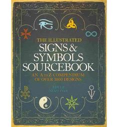 The illustrated signs & symbols sourecebook. Unlock the lost and hidden meanings of the world's ancient and modern signs and symbols. Find out the meaning of the swastika and more...