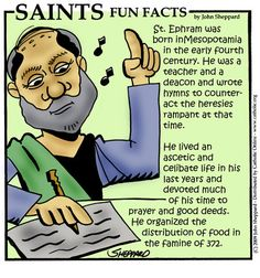 """Happy Feast day of St Ephrem – June 9 """"I was born in the way of truth: though my childhood was unaware of the greatness of the benefit, I knew it when trial came."""" Ephrem (or Eprhaim) the Syrian .A Yearbook of Saints Catholic Online, Catholic Kids, Catholic Saints, Roman Catholic, Catholic Memes, Happy Feast Day, Saints For Kids, Lives Of The Saints, Saint Quotes"""