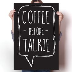 Coffee Before Talkie Poster #Quotes #inspiration #coffee #coffeelover