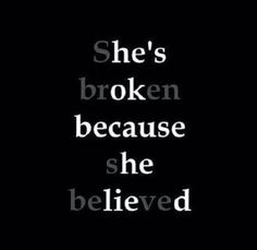 Top Sad Quotes on Images She's broken because she believed. Believe Quotes, Quotes To Live By, Stop Lying Quotes, Escape Quotes, Shes Broken, Heartbroken Quotes, Heartbreak Quotes, Love Breakup Quotes, Love Betrayal Quotes