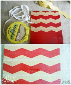Fall Chevron DIY - frog tape. COOLEST TAPE EVER!!! AND YOU CAN GET IT AT ACE HARDWARE