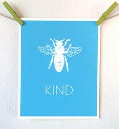 Bee Kind - Professionally printed 8 x 10 Fine Art Print. $16.00, via Etsy.