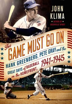 The Game Must Go On: Hank Greenberg, Pete, and the Great Days of Baseball On the Home Front in Wwii