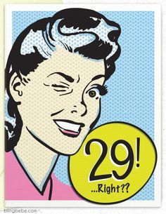 """""""29, Right?"""" birthday card is for that friend who is perennially pre-30 (and has…"""