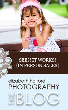 """A fabulous """"I told you so!"""" post on in person sales @ http://www.elizabethhalford.com/the-business-of-photography/see-it-works-a-big-fat-i-told-you-so/"""