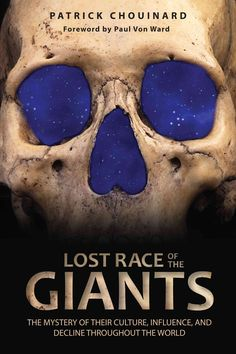 Lost Race of the Giants: The Mystery of Their Culture, Influence, and Decline…