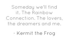 someday we'll find it the rainbow connection the lovers the dreamers and me - Google zoeken