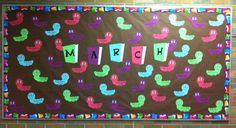 March Birthday Bulletin Board  -Book Worms in honor of Reading Month!